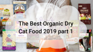 The Best Organic Dry Cat Food 2019 part 1