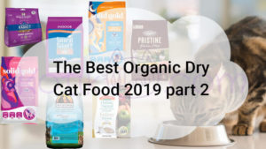 The Best Organic Dry Cat Food 2019 part 2